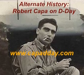 "The author of this report has led research titled, ""Alternate History: Robert Capa on D-Day."""