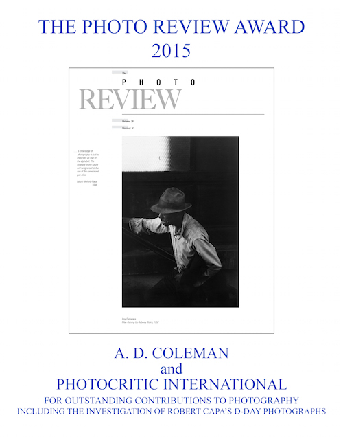 """A.D. Coleman, author of this piece, and his blog Photocritic International were awarded The Photo Review 2015 award for """"outstanding contributions to photography including the investigation of Robert Capa's D-Day photographs."""""""